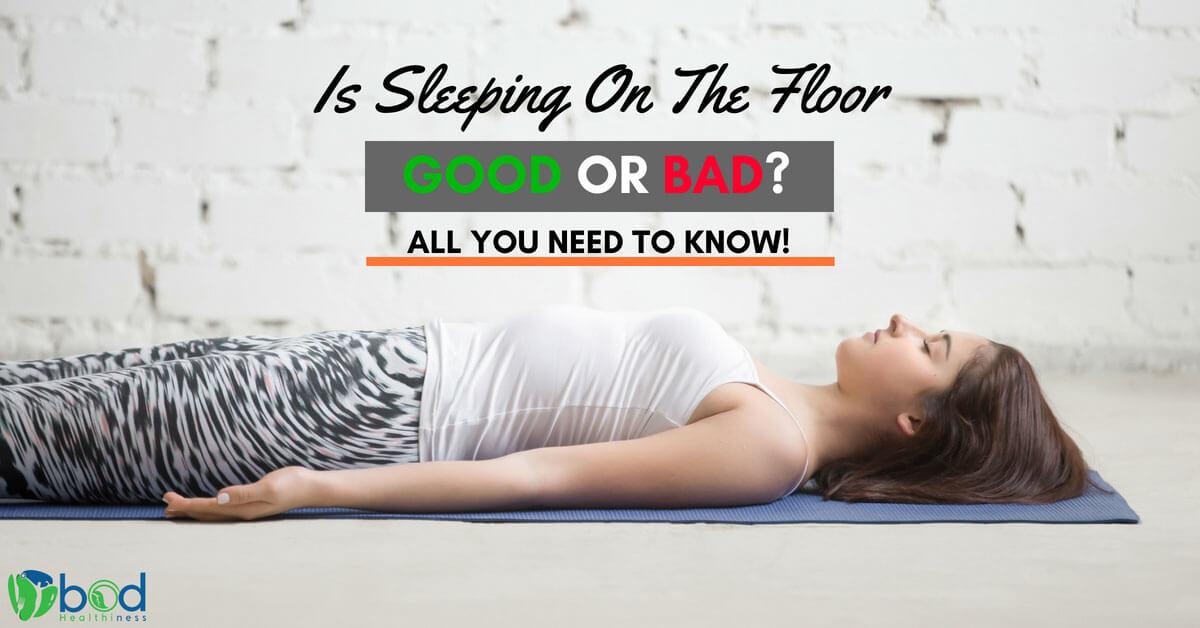 Is Sleeping On The Floor Good Or Bad